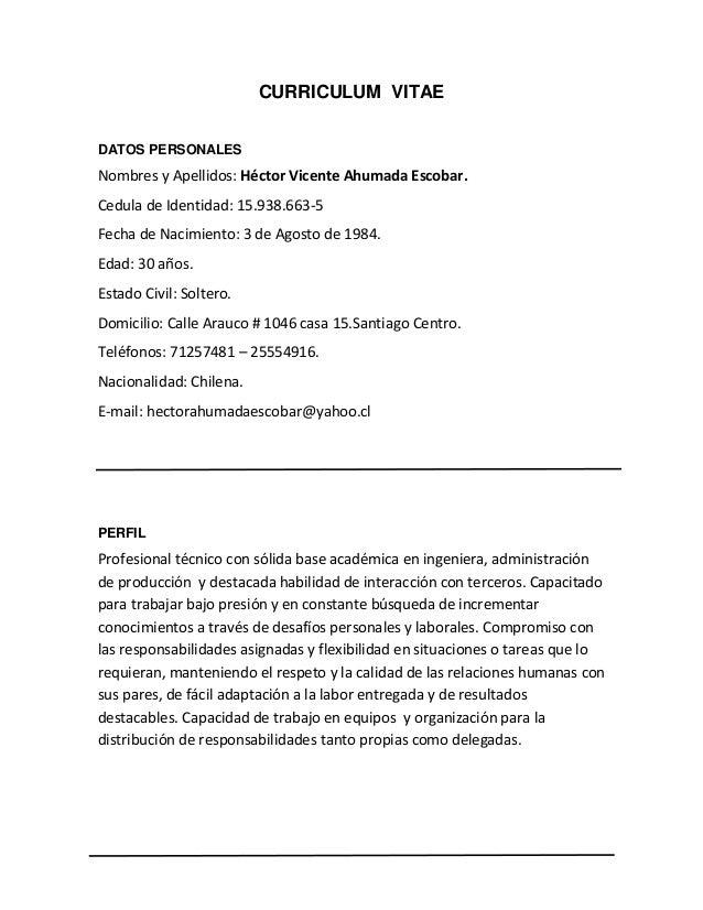 CURRICULUM VITAE DATOS PERSONALES Nombres y Apellidos: Héctor Vicente Ahumada Escobar. Cedula de Identidad: 15.938.663-5 F...