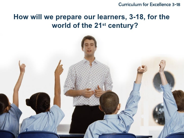 <ul><li>How will we prepare our learners, 3-18, for the world of the 21 st  century? </li></ul>