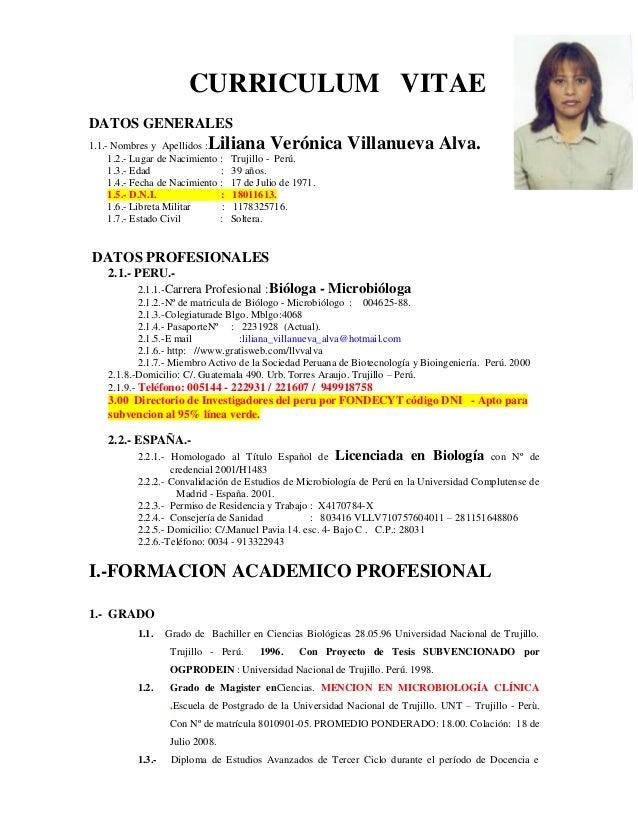 1  CURRICULUM VITAE DATOS GENERALES  Liliana Verónica Villanueva Alva.  1.1.- Nombres y Apellidos : 1.2.- Lugar de Nacimie...