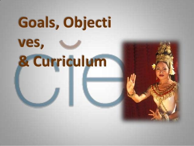 Goals, Objectives,& Curriculum