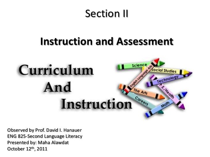 Section II              Instruction and AssessmentObserved by Prof. David I. HanauerENG 825-Second Language LiteracyPresen...