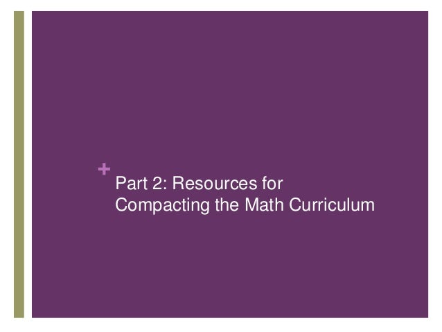 +  Part 2: Resources for Compacting the Math Curriculum