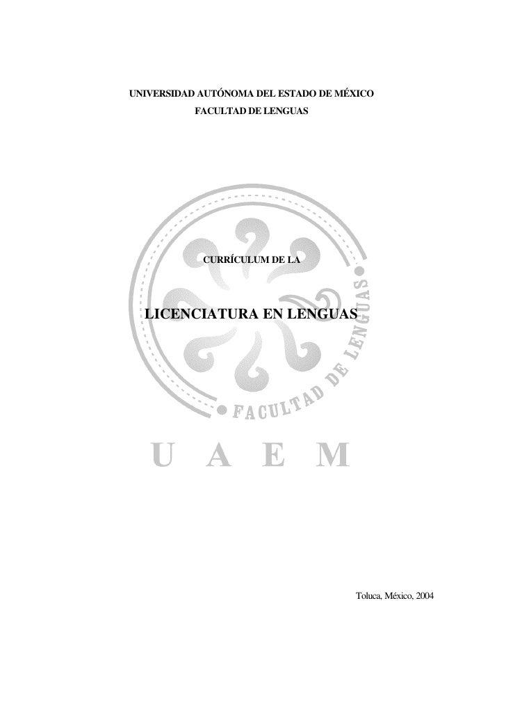 UNIVERSIDAD AUTÓNOMA DEL ESTADO DE MÉXICO           FACULTAD DE LENGUAS                 CURRÍCULUM DE LA       LICENCIATUR...