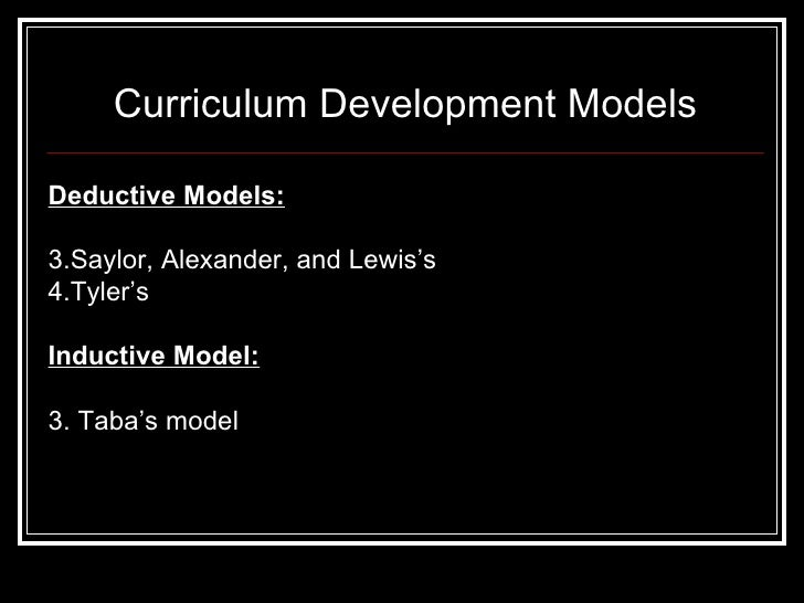 models of curriculum development essay Curriculum development and curriculum design 1 curriculum development and curriculum design essay this kind of models have evolved together with the.
