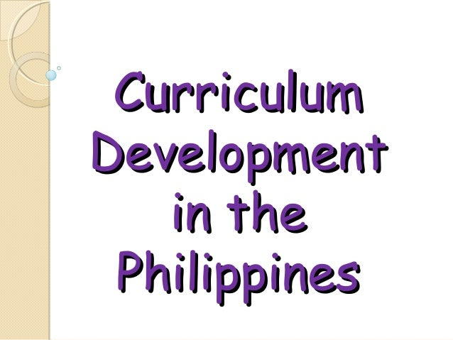 Curriculum development in the philippines (3)