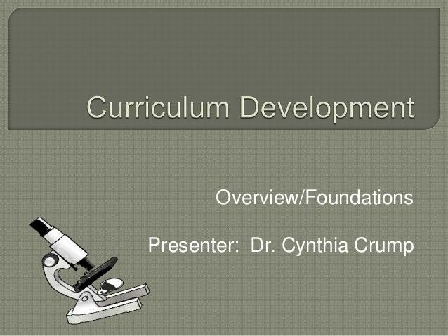 Curriculum Development Overview / FOUNDATIONS