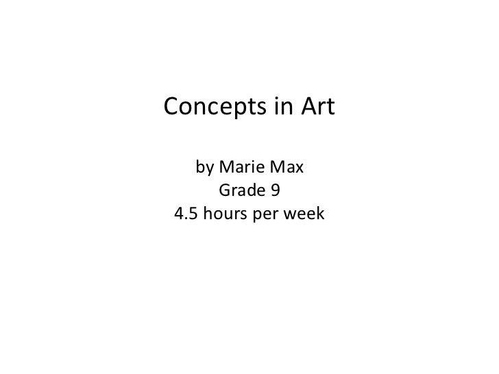 Concepts in Art   by Marie Max      Grade 94.5 hours per week