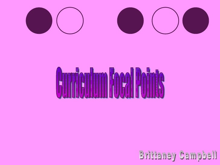 Curriculum Focal Points Brittaney Campbell