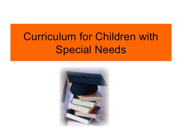 Curriculum for Children with       Special Needs