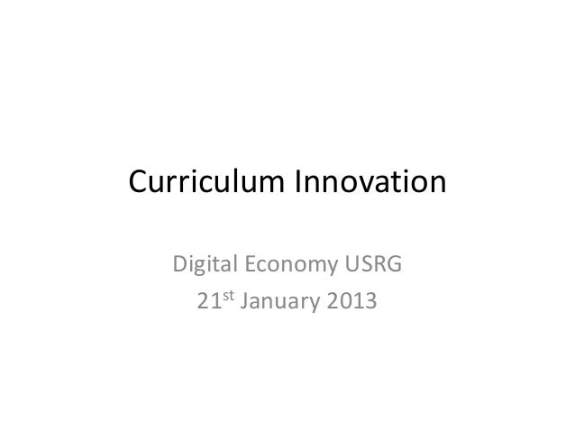 Curriculum Innovation  Digital Economy USRG    21st January 2013