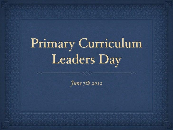 Curriculum Leaders Day Term 2 2012