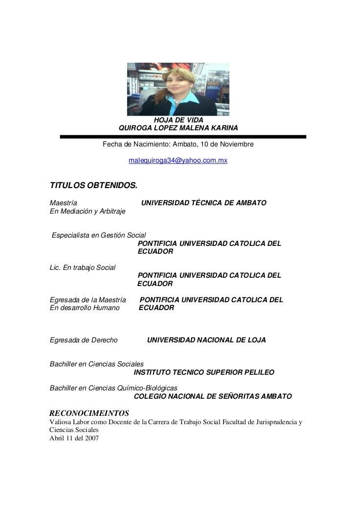 HOJA DE VIDA                         QUIROGA LOPEZ MALENA KARINA                  Fecha de Nacimiento: Ambato, 10 de Novie...