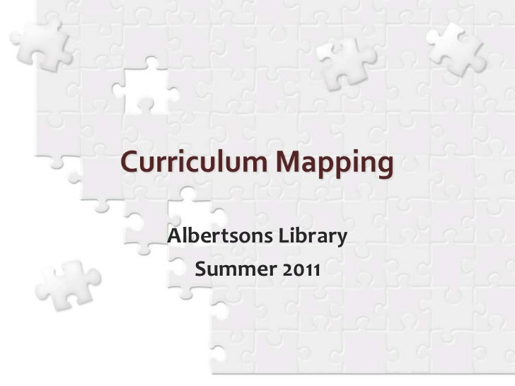Curriculum Mapping<br />Albertsons Library<br />Summer 2011<br />