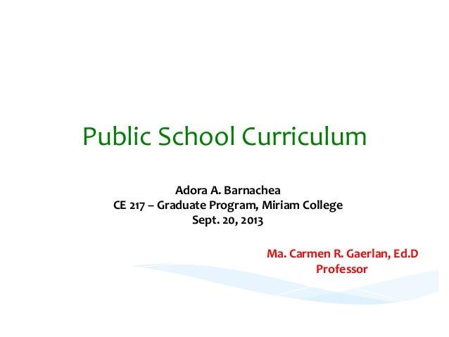 Public  School  Curriculum   Philippines'  Public  School  Curriculum  Model   Adora  A.  Barnachea  ...