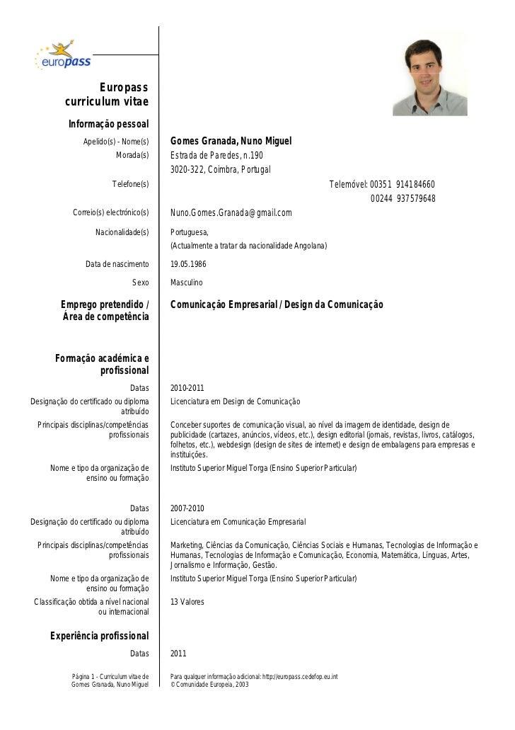 Europass           curriculum vitae            Informação pessoal                 Apelido(s) - Nome(s)         Gomes Grana...