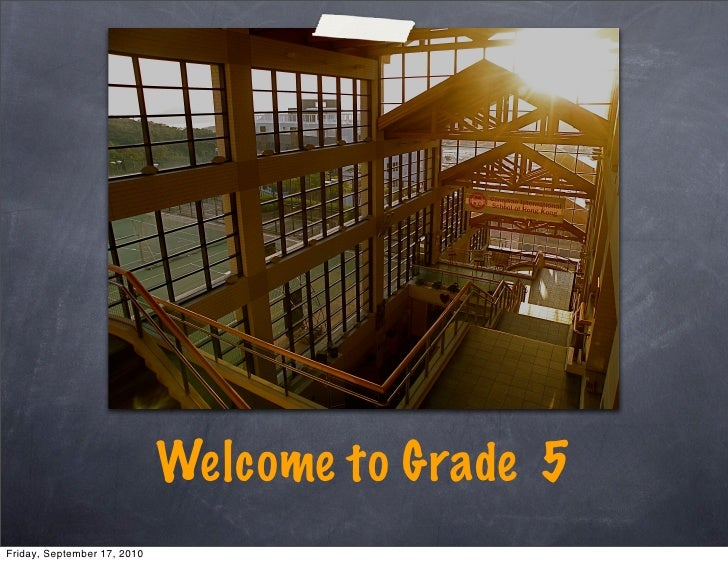 Welcome to Grade 5 Friday, September 17, 2010