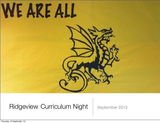 Curriculum Night September 2013Ridgeview Thursday, 12 September, 13