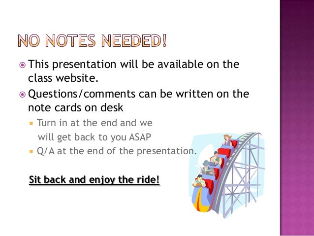  This presentation will be available on the class website.  Questions/comments can be written on the note cards on desk ...