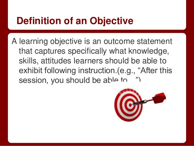 objective writing definition Here is an example of competencies and learning objectives  learning objectives from a course  developing and writing behavioral objectives and .