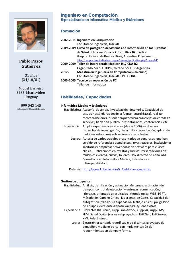Ingeniero en ComputaciónEspecializado en Informática Médica y EstándaresFormación2002‐2011IngenieroenComputación...