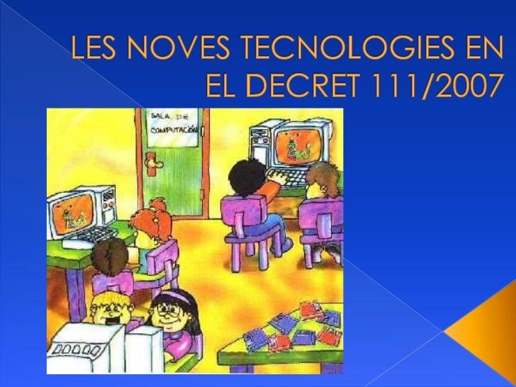     Les mencions a les noves tecnologies que es fan al         Decret que regula l'Educació Primària en la             Co...