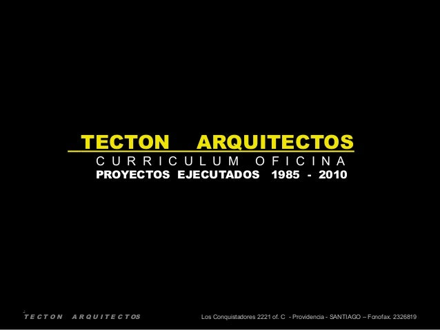 . T E C T O N A R Q U I T E C T OS Los Conquistadores 2221 of. C - Providencia - SANTIAGO – Fonofax. 2326819 TECTON ARQUIT...