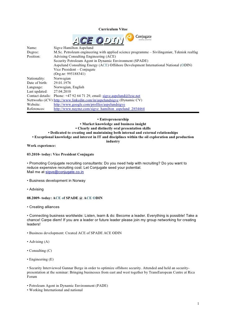 Curriculum Vitae                                ACE ODIN Name:            Sigve Hamilton Aspelund Degree:          M.Sc. P...