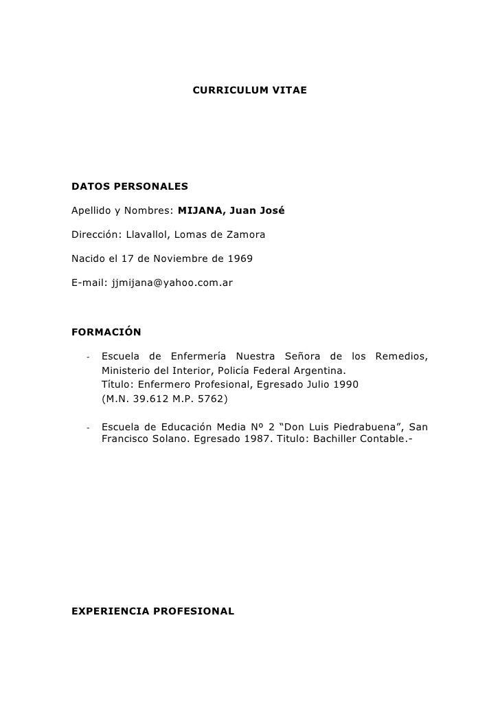 CURRICULUM VITAEDATOS PERSONALESApellido y Nombres: MIJANA, Juan JoséDirección: Llavallol, Lomas de ZamoraNacido el 17 de ...