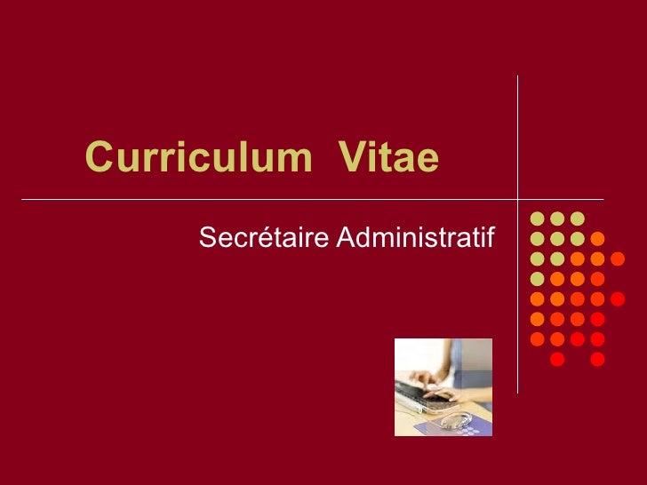 Curriculum  Vitae Secrétaire Administratif