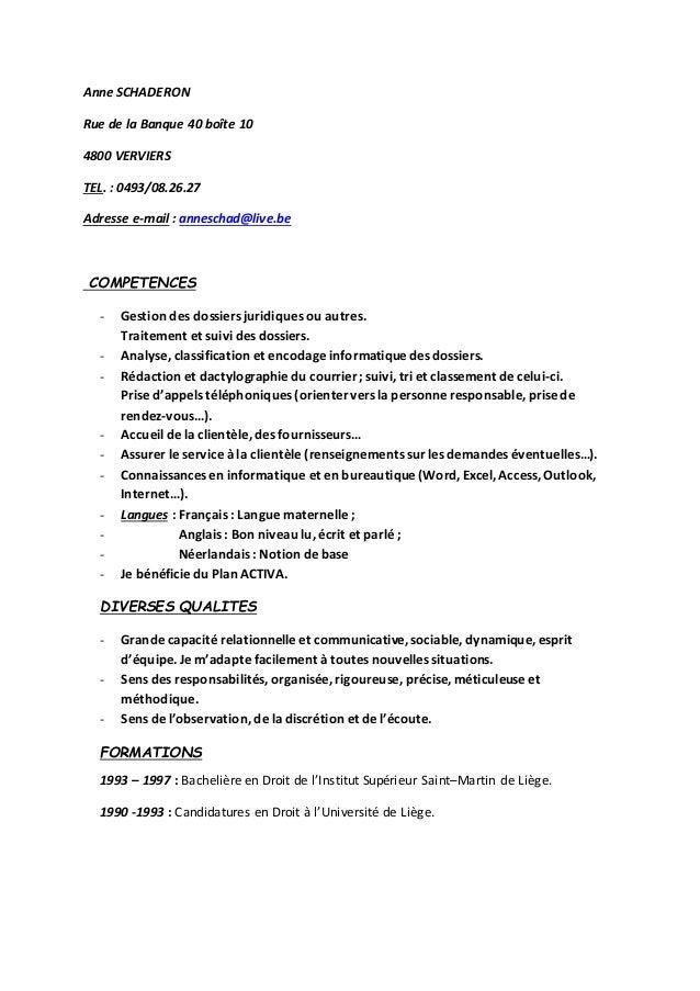 Anne SCHADERON  Rue de la Banque 40 boîte 10  4800 VERVIERS  TEL. : 0493/08.26.27  Adresse e-mail : anneschad@live.be  COM...