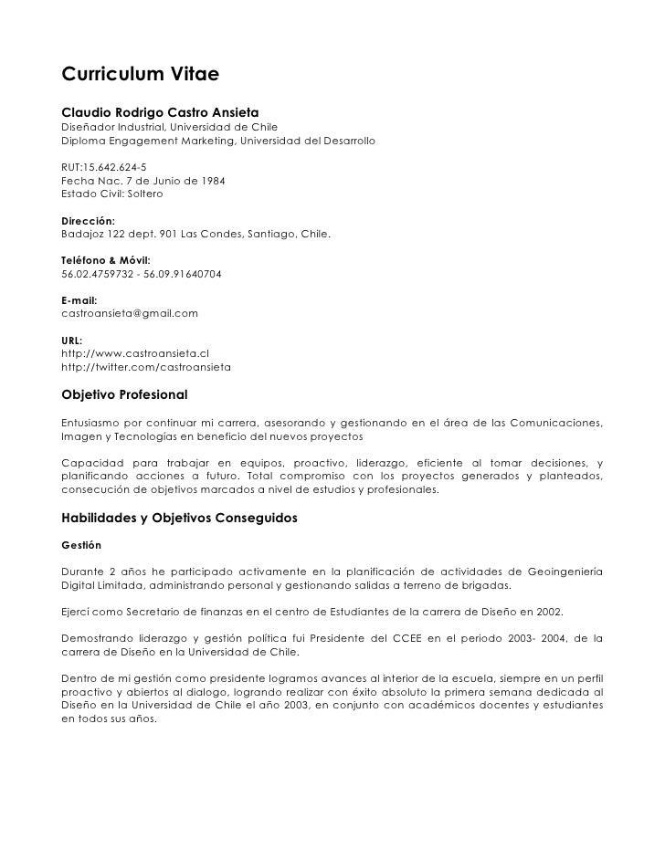 Curriculum Vitae Claudio Rodrigo Castro Ansieta Diseñador Industrial, Universidad de Chile Diploma Engagement Marketing, U...