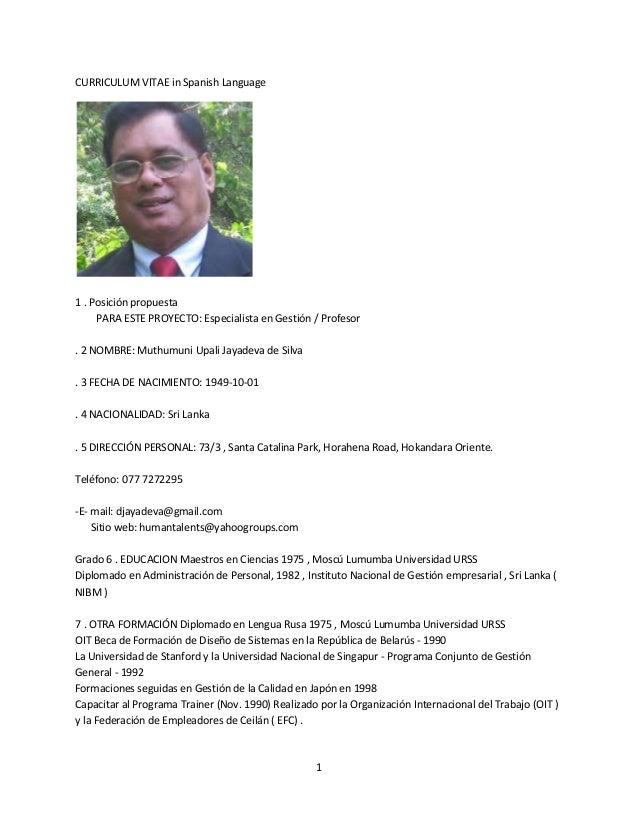 1 CURRICULUM VITAE in Spanish Language 1 . Posición propuesta PARA ESTE PROYECTO: Especialista en Gestión / Profesor . 2 N...