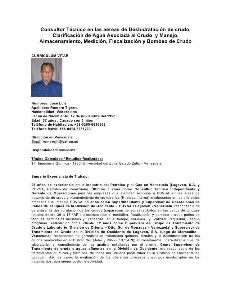 Consultor Técnico en las aéreas de Deshidratación de crudo,         Clarificación de Agua Asociada al Crudo y Manejo,     ...