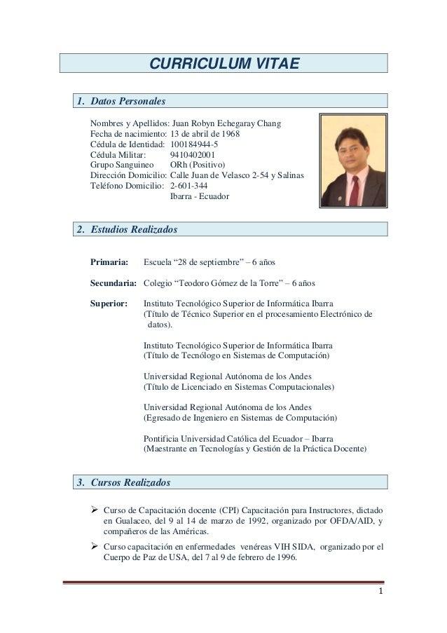 CURRICULUM VITAE 1. Datos Personales Nombres y Apellidos: Juan Robyn Echegaray Chang Fecha de nacimiento: 13 de abril de 1...