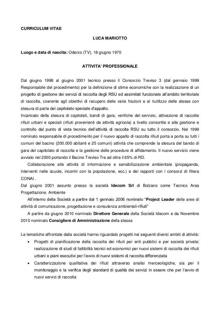 CURRICULUM VITAE                                           LUCA MARIOTTOLuogo e data di nascita: Oderzo (TV), 18 giugno 19...