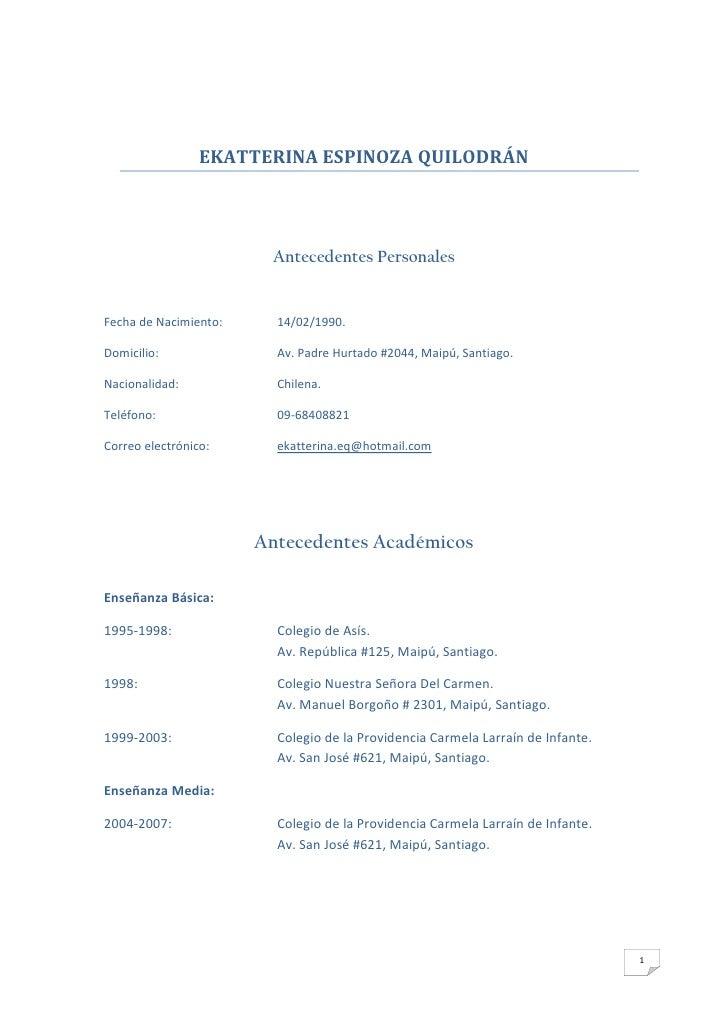 EKATTERINA ESPINOZA QUILODRÁN                             Antecedentes Personales   Fecha de Nacimiento:     14/02/1990.  ...