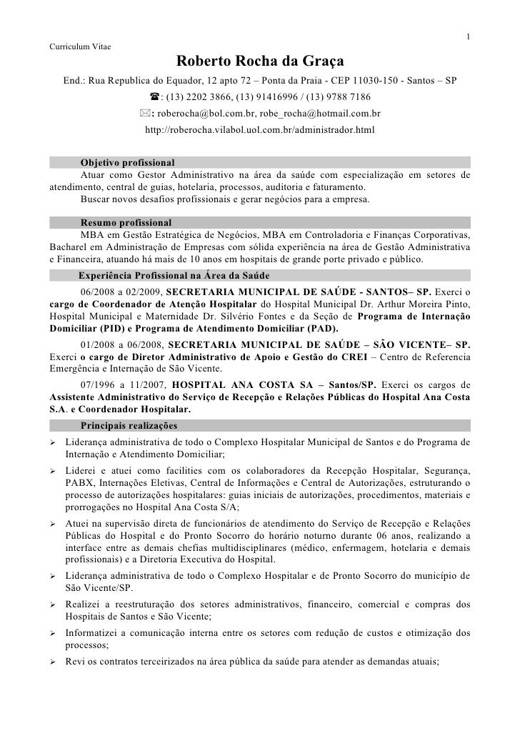1 Curriculum Vitae                               Roberto Rocha da Graça     End.: Rua Republica do Equador, 12 apto 72 – P...