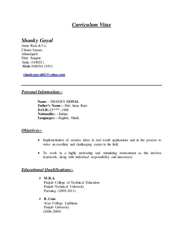 Curriculum Vitae Shanky Goyal Atma Ram & Co. Chaura bazaar, Ahmedgarh. Distt. Sangrur India (148021) Mob- 098550-15551 sha...