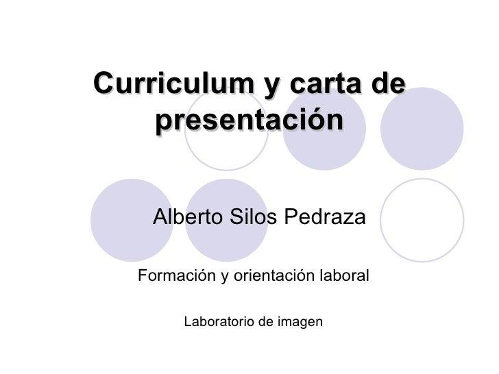 Curriculum y carta de presentación Alberto Silos Pedraza Formación y orientación laboral Laboratorio de imagen