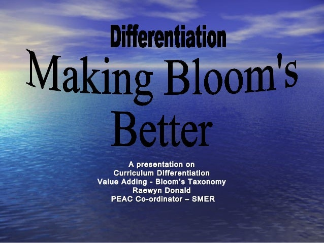 A presentation onA presentation on Curriculum DifferentiationCurriculum Differentiation Value Adding - Bloom's Taxonomy Ra...