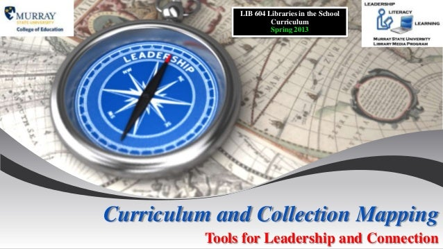 Curriculum and Collection Mapping:  Tools for Leadership and Connection