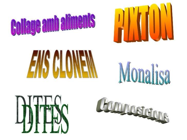 Collage amb aliments ENS CLONEM PIXTON Composicions DITES Monalisa