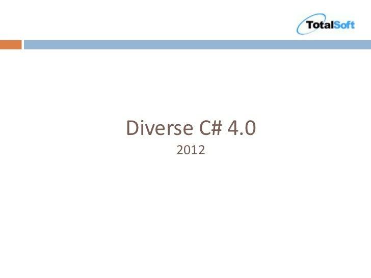 Diverse C# 4.0     2012