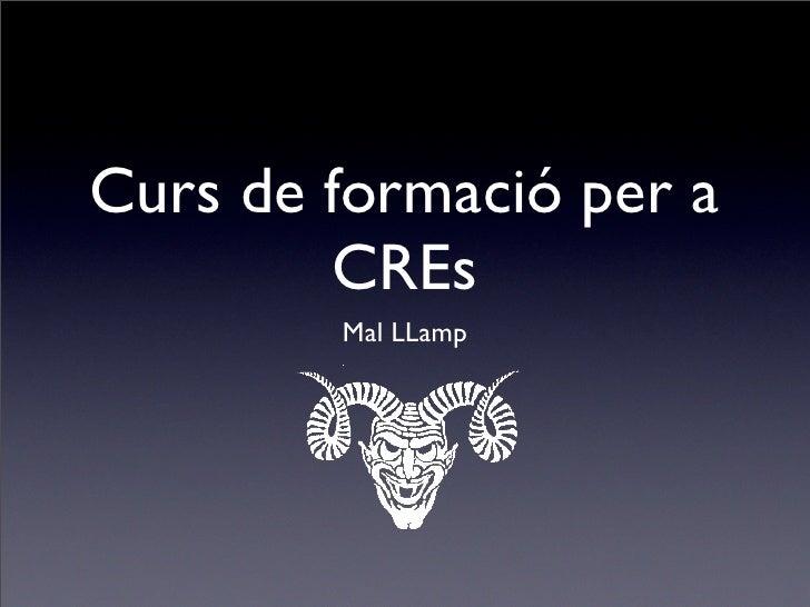Curs de formació per a        CREs        Mal LLamp