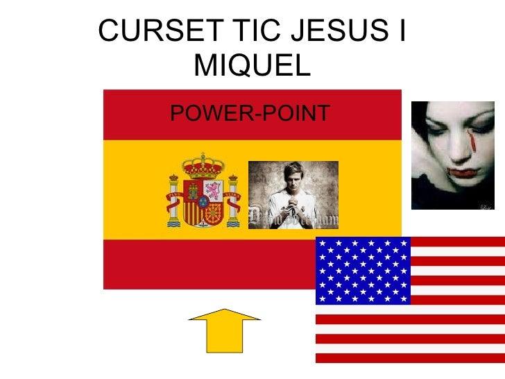 CURSET TIC JESUS I MIQUEL POWER-POINT