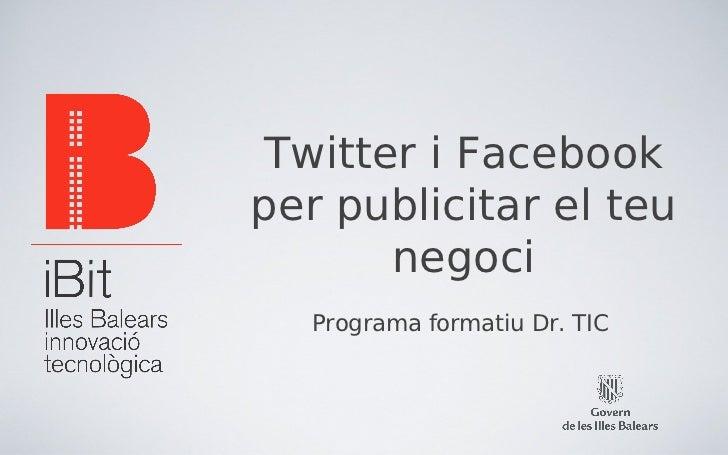 Twitter i Facebookper publicitar el teu      negoci   Programa formatiu Dr. TIC