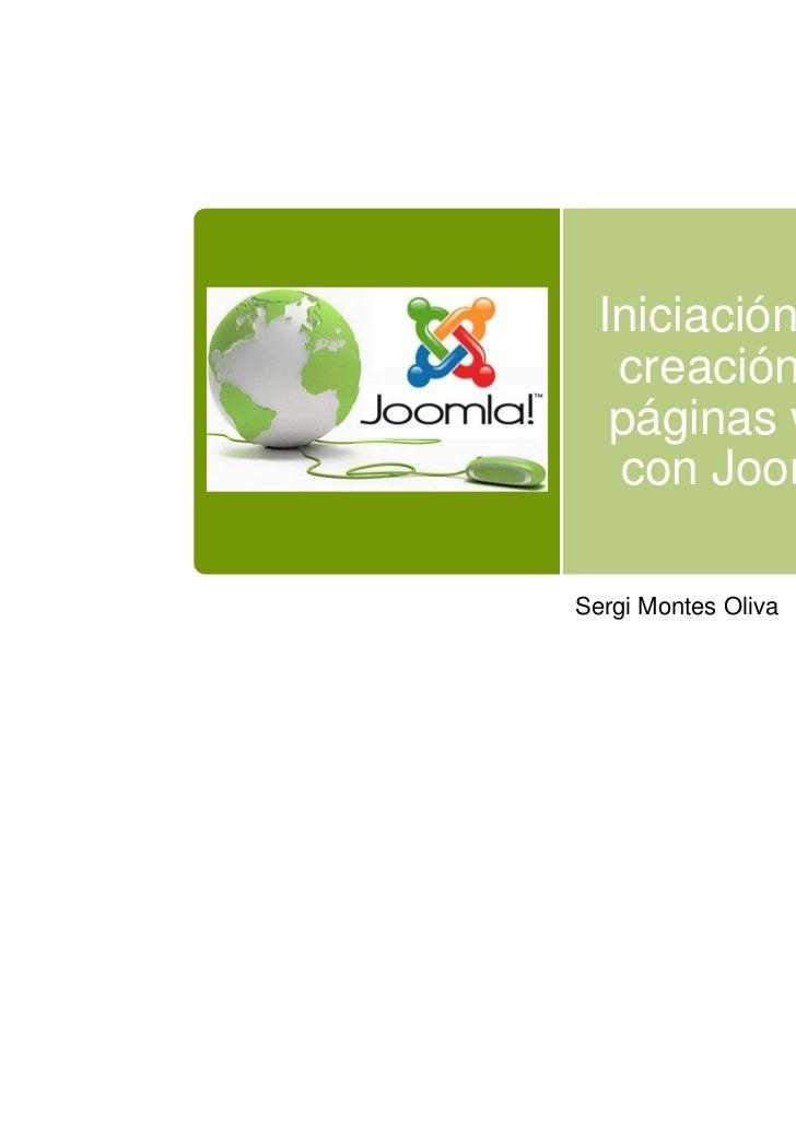 Iniciación a la   creación de   páginas web   con JoomlaSergi Montes Oliva