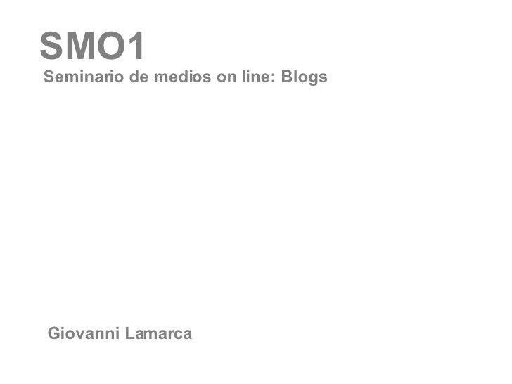 SMO1 Seminario de medios on line: Blogs Giovanni Lamarca