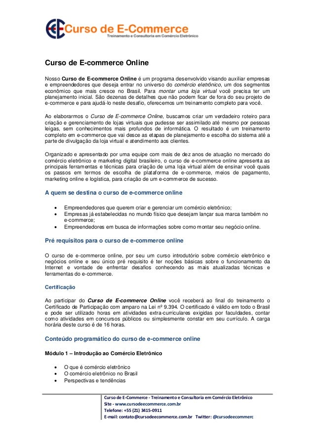 Curso de E-Commerce - Treinamento e Consultoria em Comércio EletrônicoSite - www.cursodeecommerce.com.brTelefone: +55 (21)...