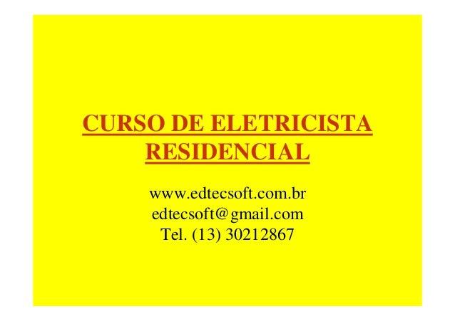 CURSO DE ELETRICISTARESIDENCIALwww.edtecsoft.com.bredtecsoft@gmail.comTel. (13) 30212867
